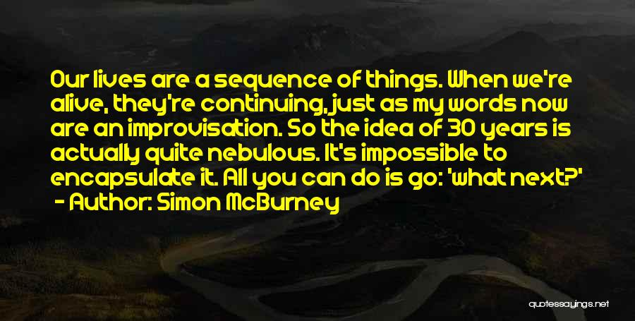 Things We All Do Quotes By Simon McBurney