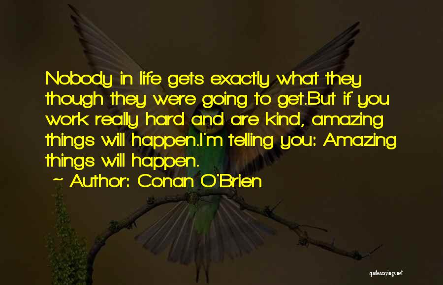 Things Will Get Hard Quotes By Conan O'Brien