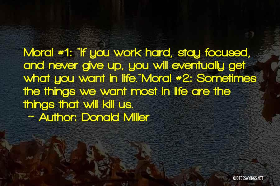 Things Will Get Hard Quotes By Donald Miller