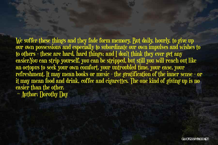 Things Will Get Hard Quotes By Dorothy Day