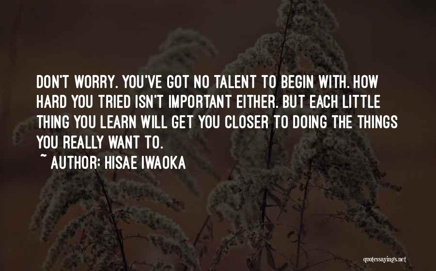 Things Will Get Hard Quotes By Hisae Iwaoka