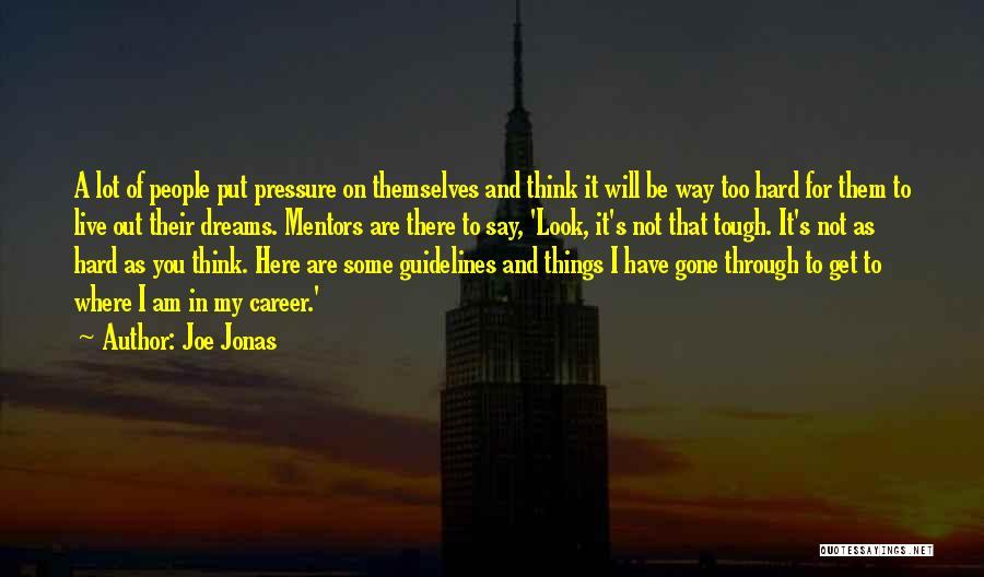 Things Will Get Hard Quotes By Joe Jonas