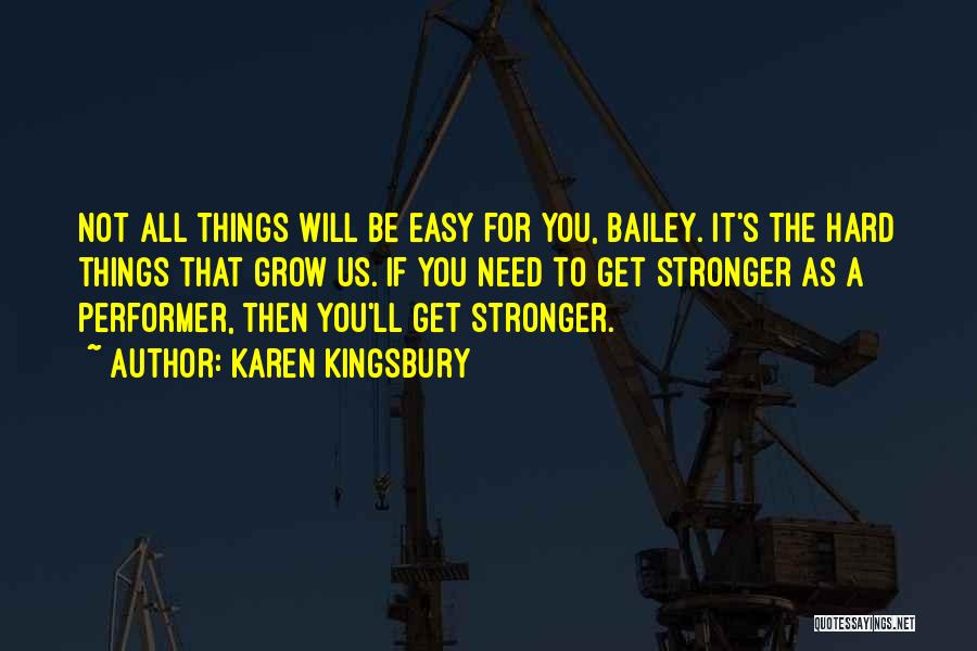 Things Will Get Hard Quotes By Karen Kingsbury