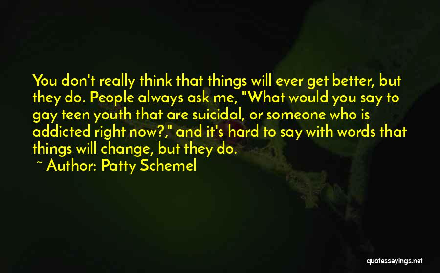 Things Will Get Hard Quotes By Patty Schemel