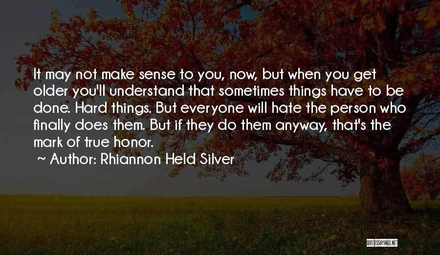 Things Will Get Hard Quotes By Rhiannon Held Silver