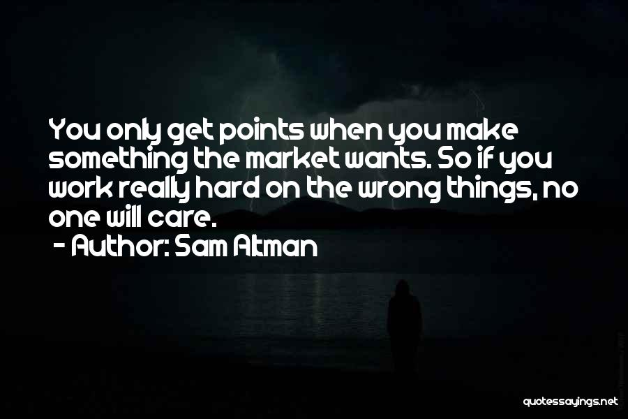 Things Will Get Hard Quotes By Sam Altman