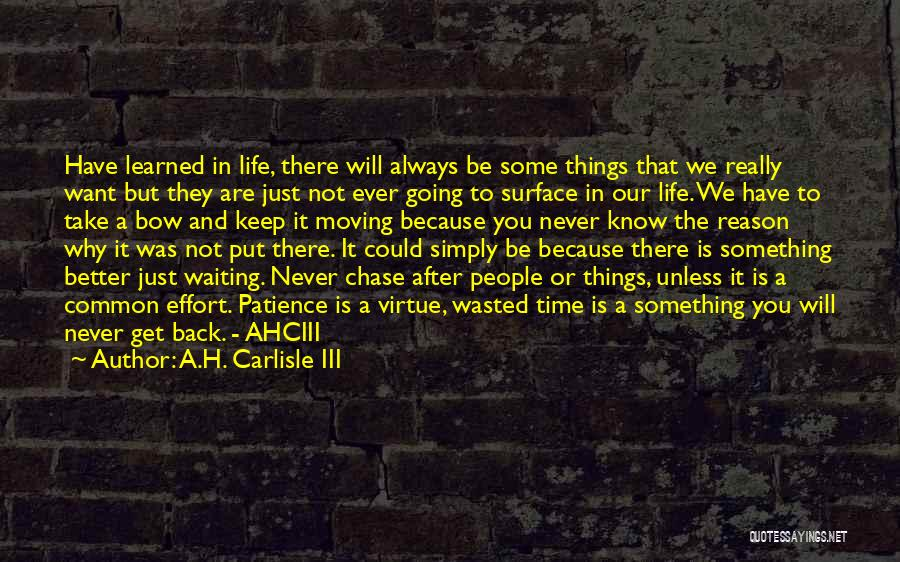 Things Worth Having Are Worth Waiting For Quotes By A.H. Carlisle III