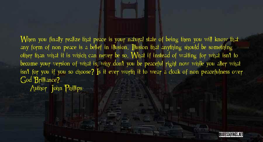 Things Worth Having Are Worth Waiting For Quotes By John Phillips