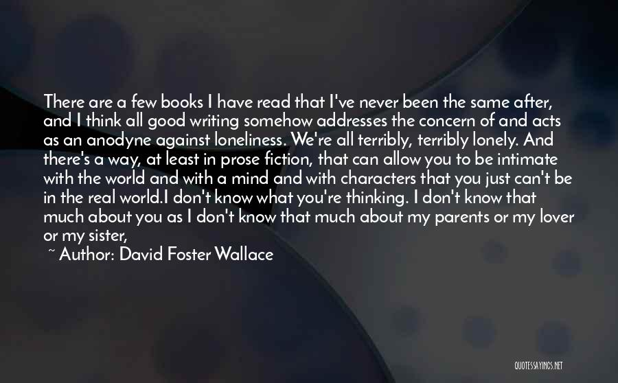 Things Would Have Been Different Quotes By David Foster Wallace
