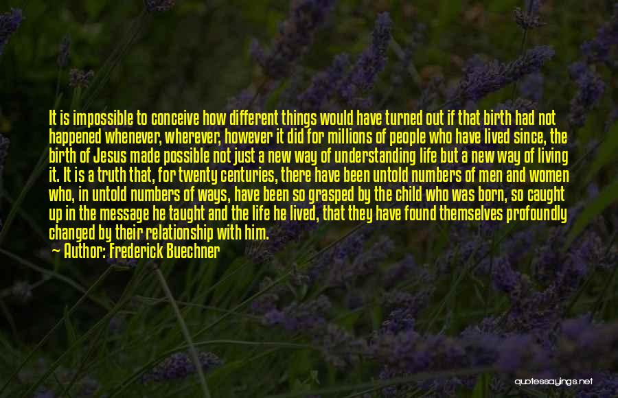 Things Would Have Been Different Quotes By Frederick Buechner
