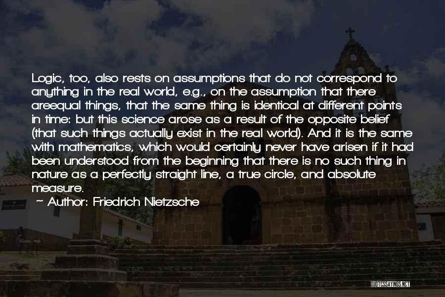 Things Would Have Been Different Quotes By Friedrich Nietzsche