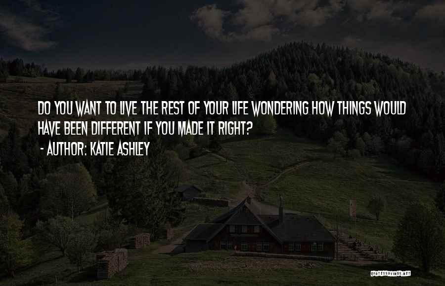 Things Would Have Been Different Quotes By Katie Ashley