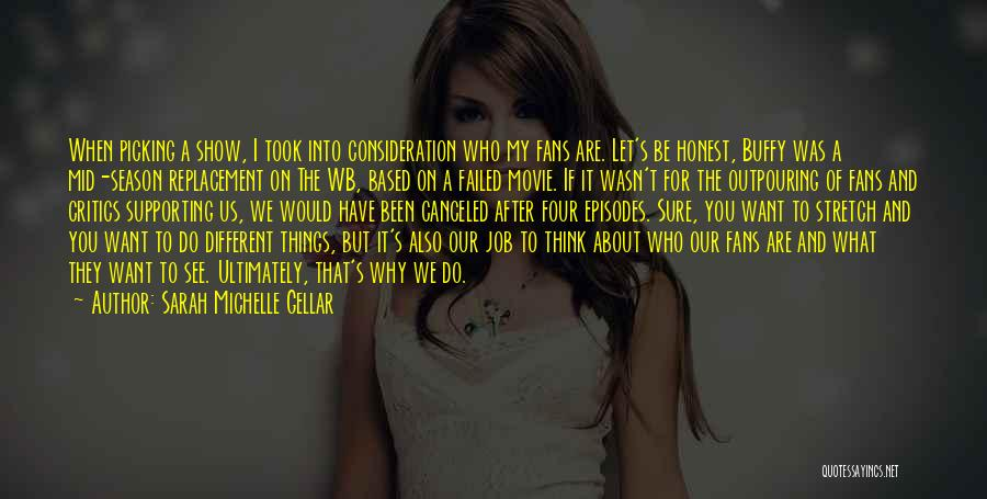 Things Would Have Been Different Quotes By Sarah Michelle Gellar