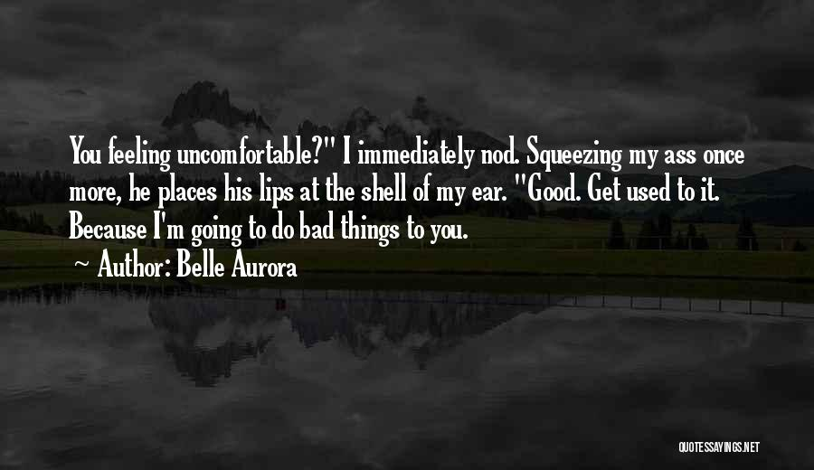 Things You Used To Do Quotes By Belle Aurora