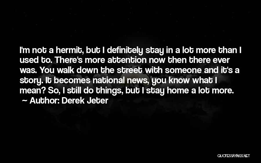 Things You Used To Do Quotes By Derek Jeter