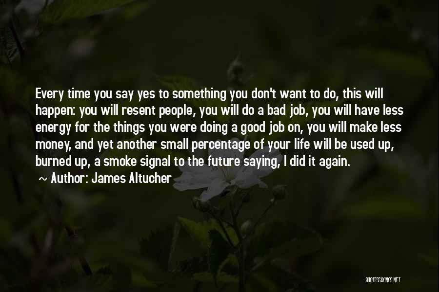 Things You Used To Do Quotes By James Altucher