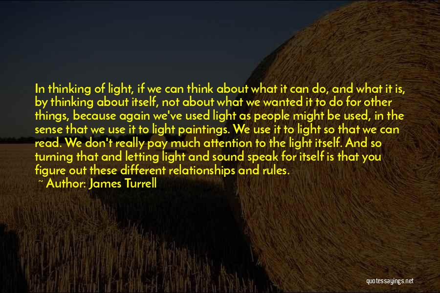 Things You Used To Do Quotes By James Turrell