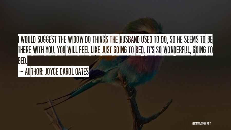 Things You Used To Do Quotes By Joyce Carol Oates