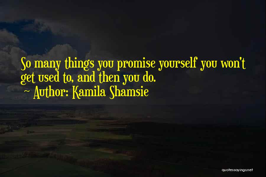 Things You Used To Do Quotes By Kamila Shamsie