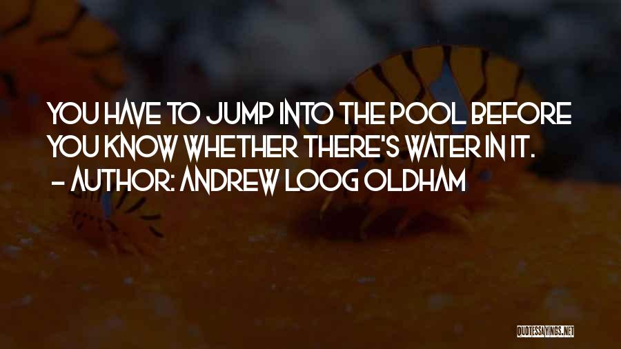 Think Before You Jump Quotes By Andrew Loog Oldham
