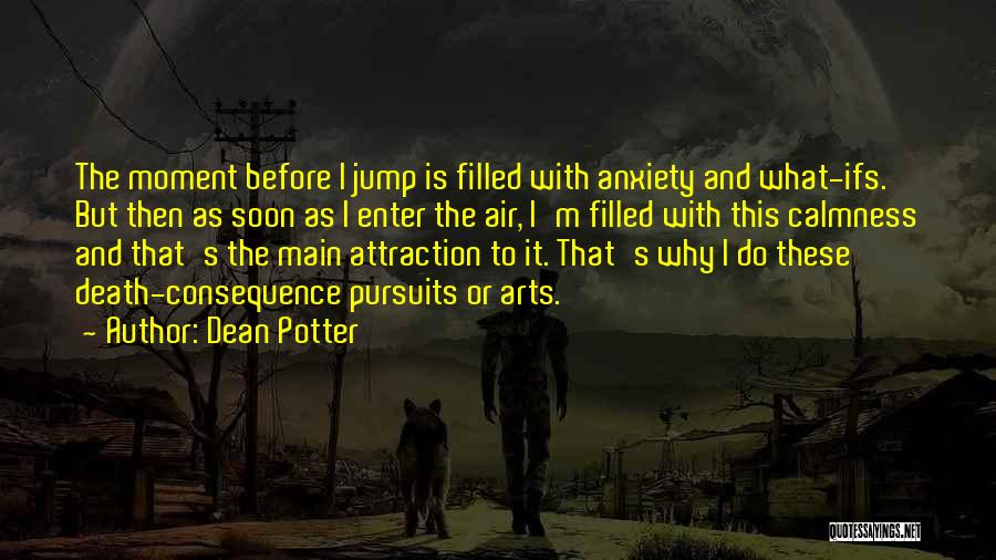 Think Before You Jump Quotes By Dean Potter