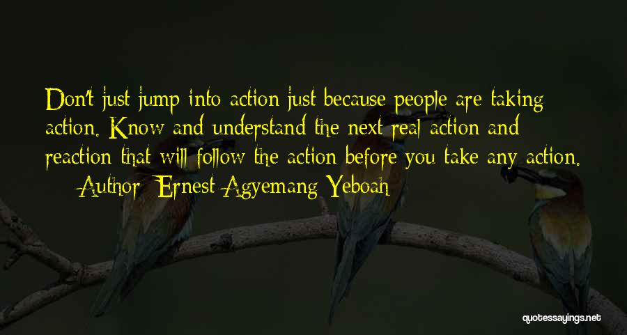 Think Before You Jump Quotes By Ernest Agyemang Yeboah