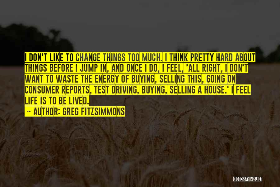 Think Before You Jump Quotes By Greg Fitzsimmons