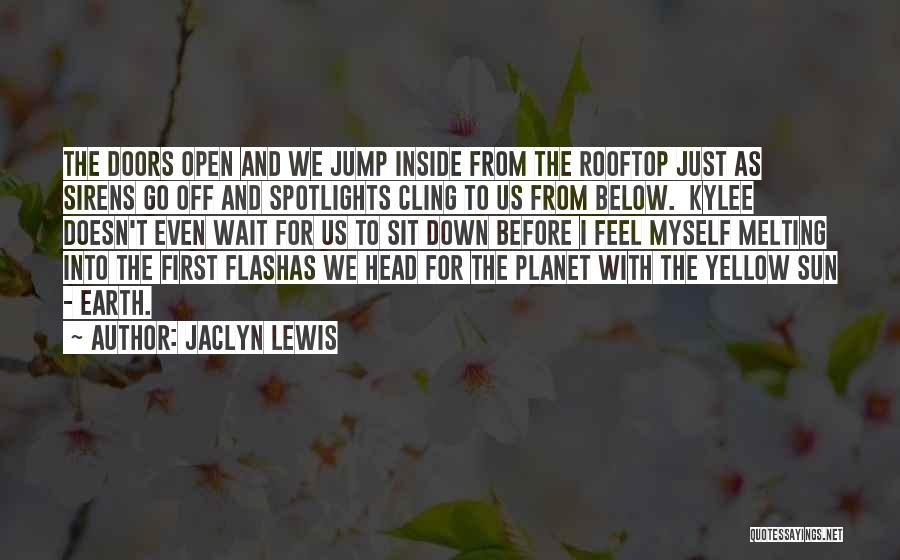 Think Before You Jump Quotes By Jaclyn Lewis