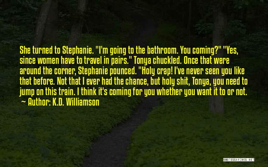 Think Before You Jump Quotes By K.D. Williamson