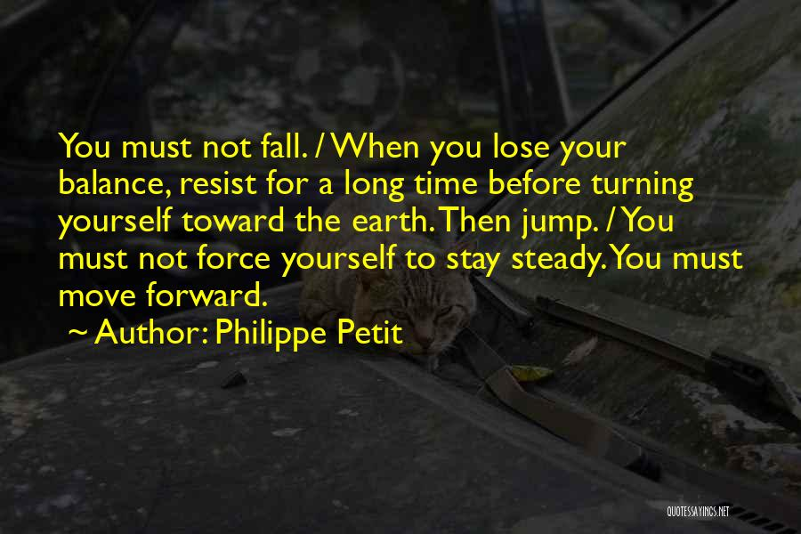 Think Before You Jump Quotes By Philippe Petit