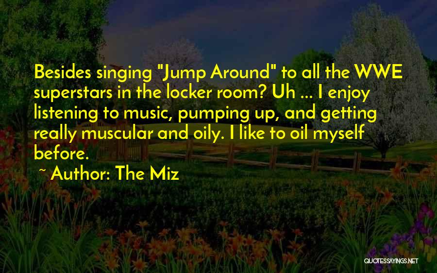 Think Before You Jump Quotes By The Miz