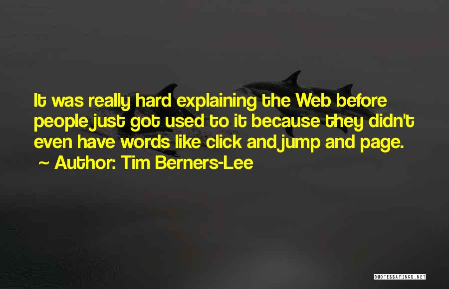 Think Before You Jump Quotes By Tim Berners-Lee