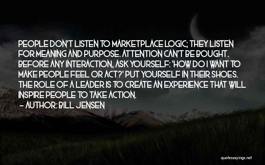 Think Before You Take Action Quotes By Bill Jensen