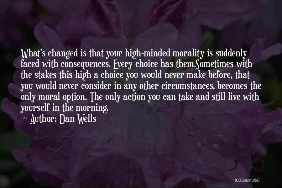 Think Before You Take Action Quotes By Dan Wells