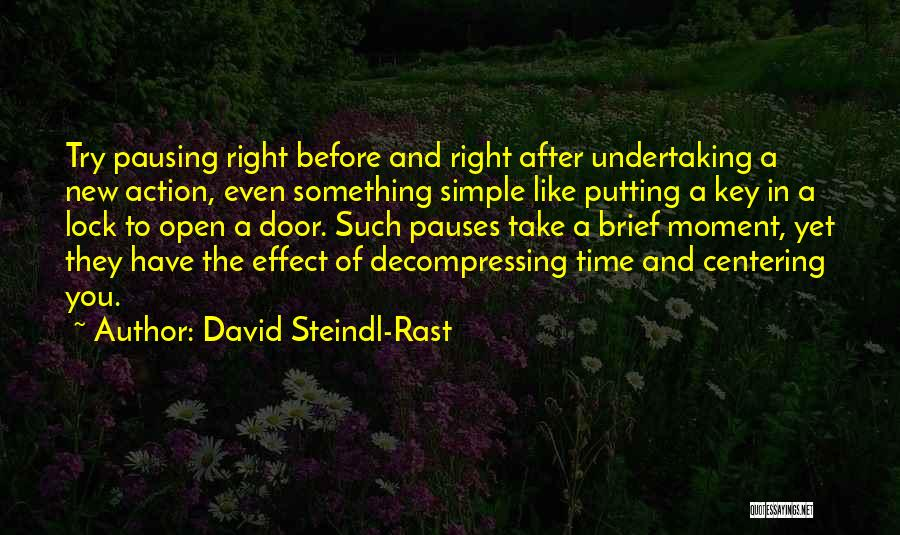 Think Before You Take Action Quotes By David Steindl-Rast