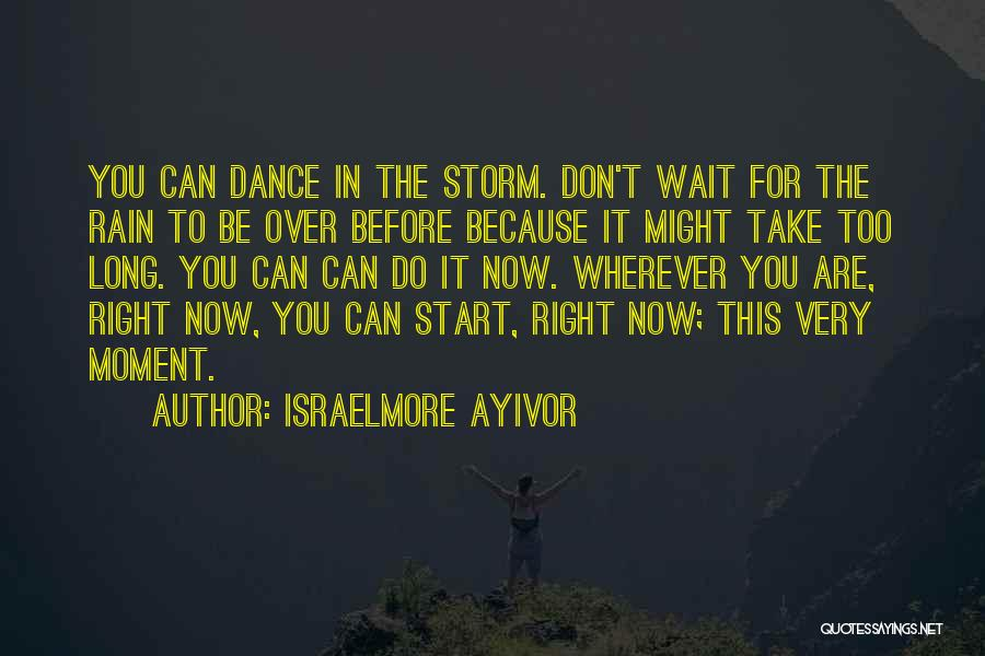 Think Before You Take Action Quotes By Israelmore Ayivor