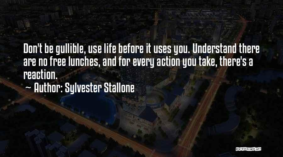 Think Before You Take Action Quotes By Sylvester Stallone