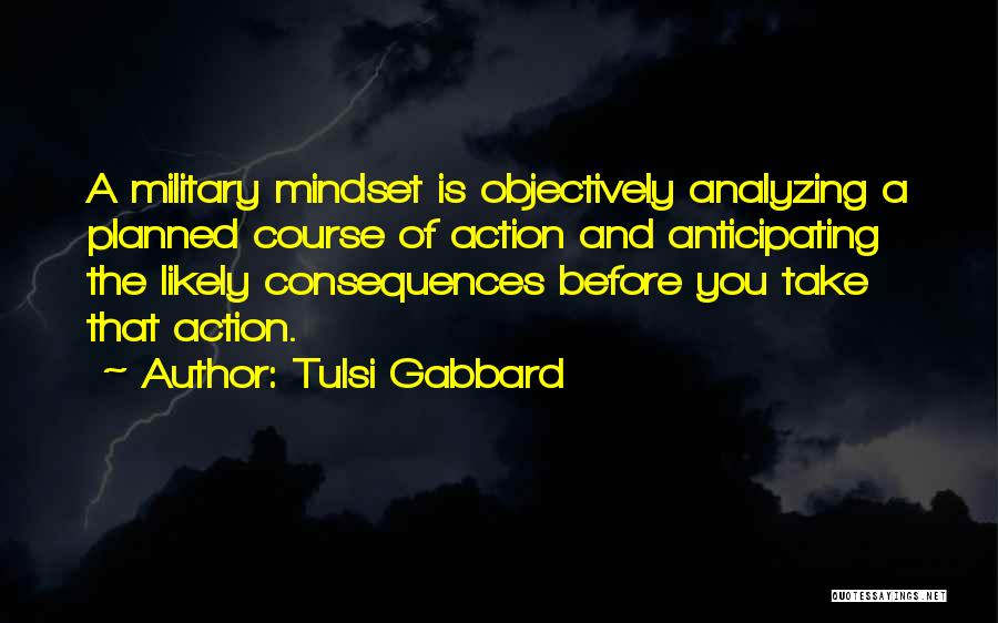 Think Before You Take Action Quotes By Tulsi Gabbard