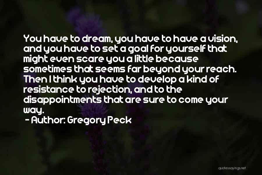 Think Beyond Yourself Quotes By Gregory Peck