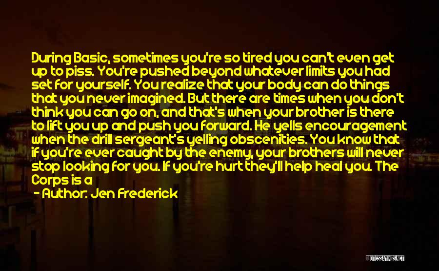 Think Beyond Yourself Quotes By Jen Frederick