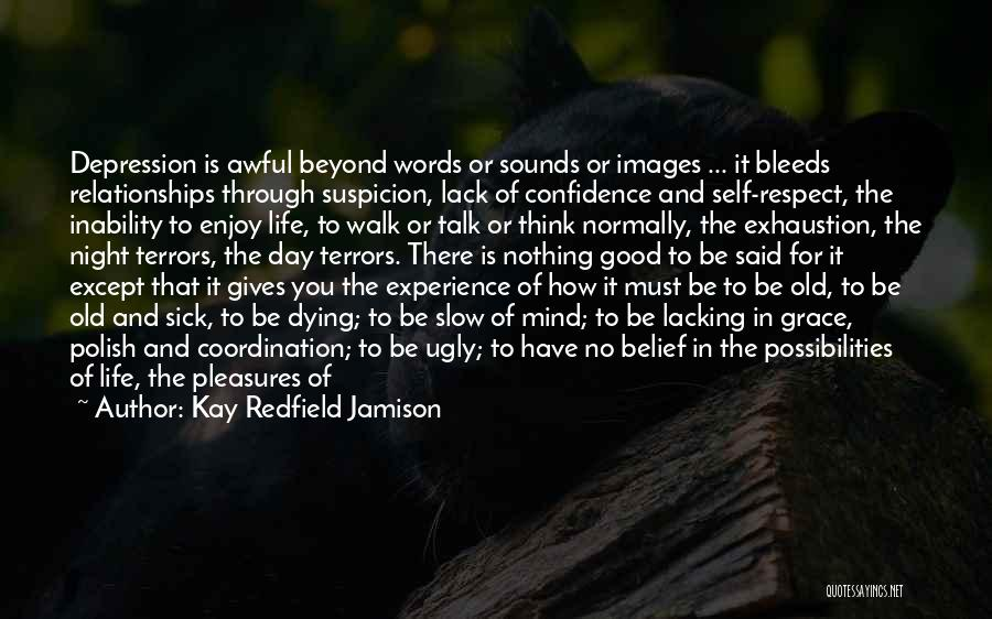 Think Beyond Yourself Quotes By Kay Redfield Jamison
