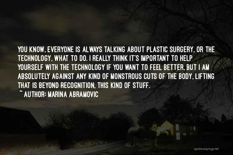 Think Beyond Yourself Quotes By Marina Abramovic