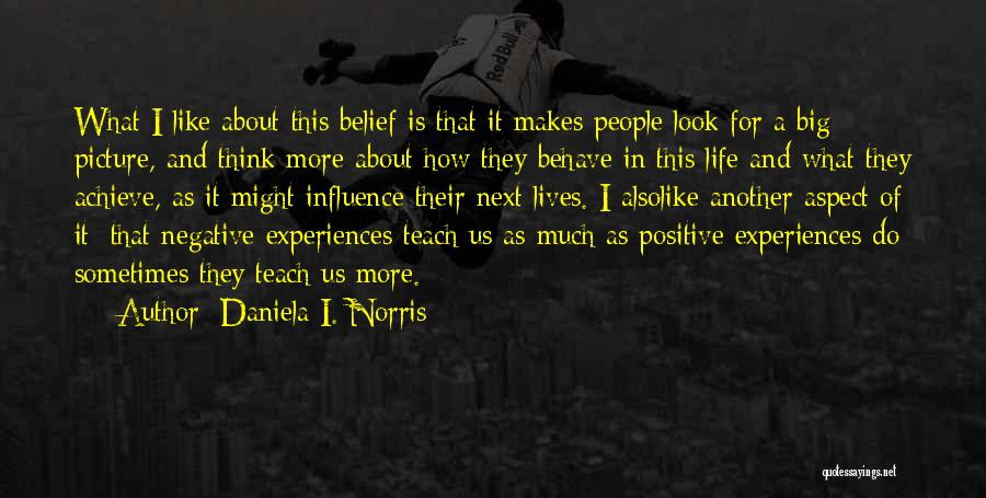 Think Big Picture Quotes By Daniela I. Norris