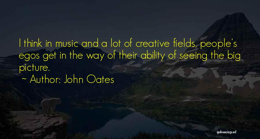 Think Big Picture Quotes By John Oates