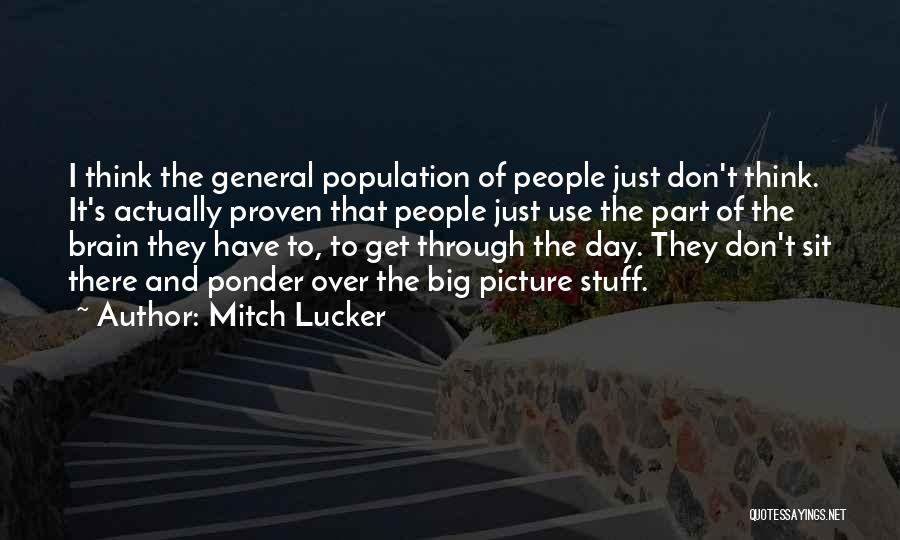 Think Big Picture Quotes By Mitch Lucker