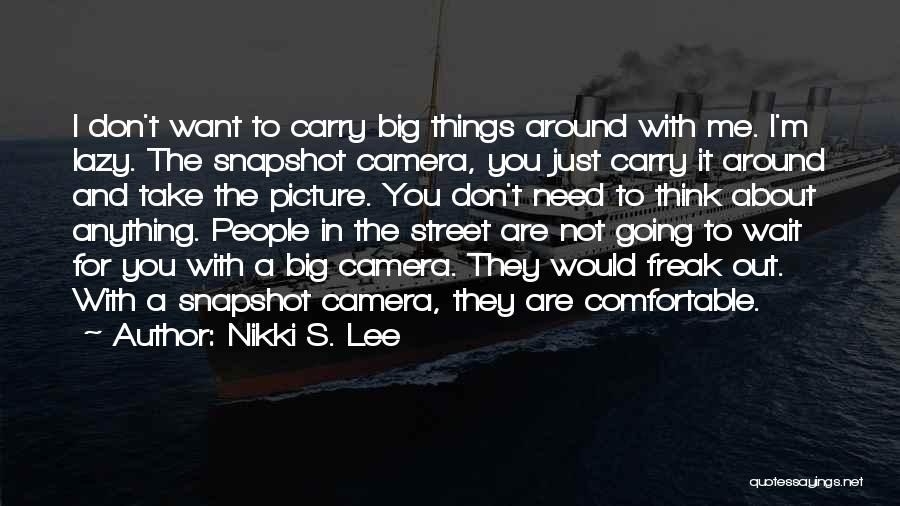 Think Big Picture Quotes By Nikki S. Lee