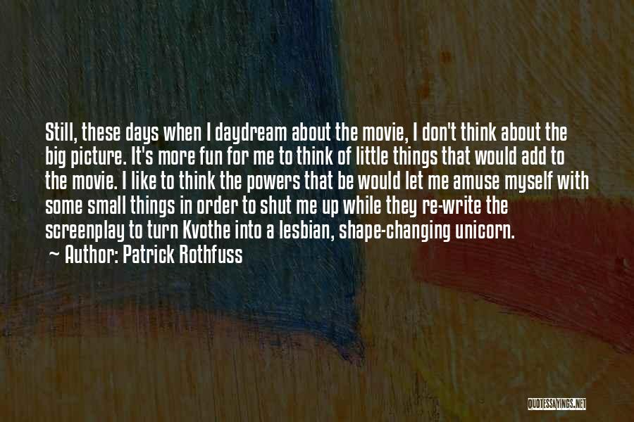Think Big Picture Quotes By Patrick Rothfuss