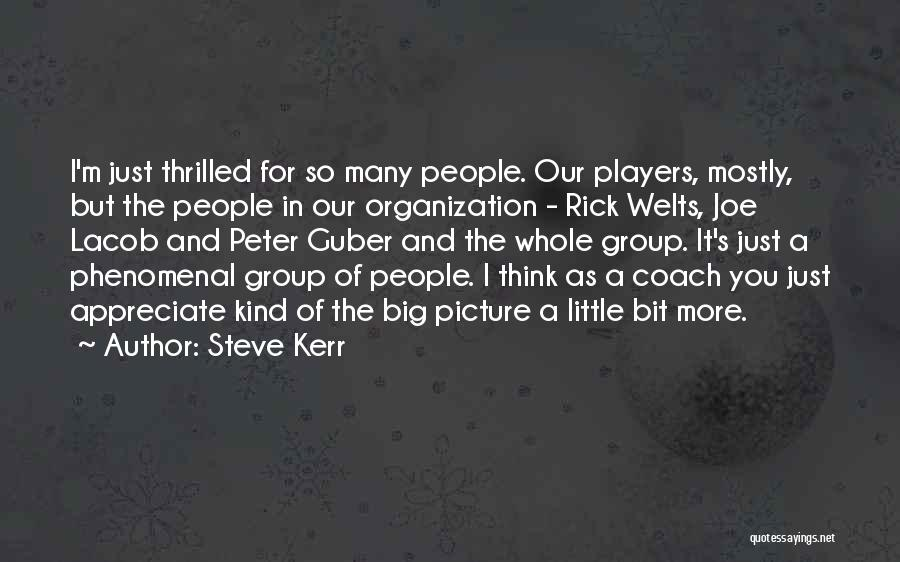 Think Big Picture Quotes By Steve Kerr