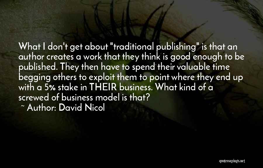 Think Good About Others Quotes By David Nicol