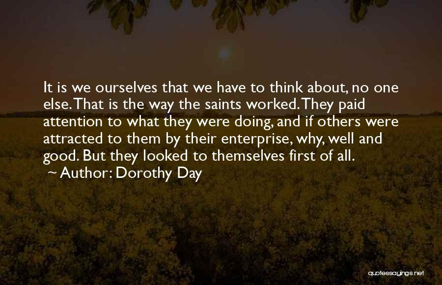 Think Good About Others Quotes By Dorothy Day